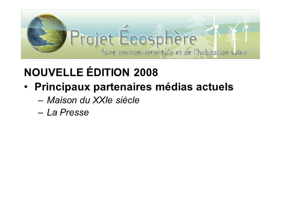 NOUVELLE ÉDITION 2008 Principaux partenaires médias actuels –Maison du XXIe siècle –La Presse