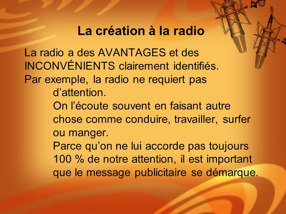 La radio a des AVANTAGES et des INCONVÉNIENTS clairement identifiés. Par exemple, la radio ne requiert pas dattention. On lécoute souvent en faisant a