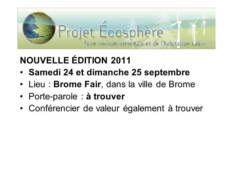 NOUVELLE ÉDITION 2011 Samedi 24 et dimanche 25 septembre Lieu : Brome Fair, dans la ville de Brome Porte-parole : à trouver Conférencier de valeur également à trouver