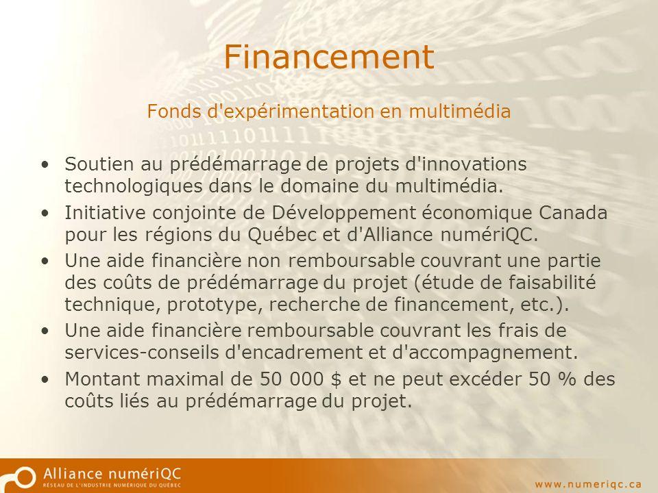 Fonds d expérimentation en multimédia Soutien au prédémarrage de projets d innovations technologiques dans le domaine du multimédia.