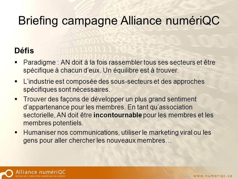 Briefing campagne Alliance numériQC Défis Paradigme : AN doit à la fois rassembler tous ses secteurs et être spécifique à chacun deux.