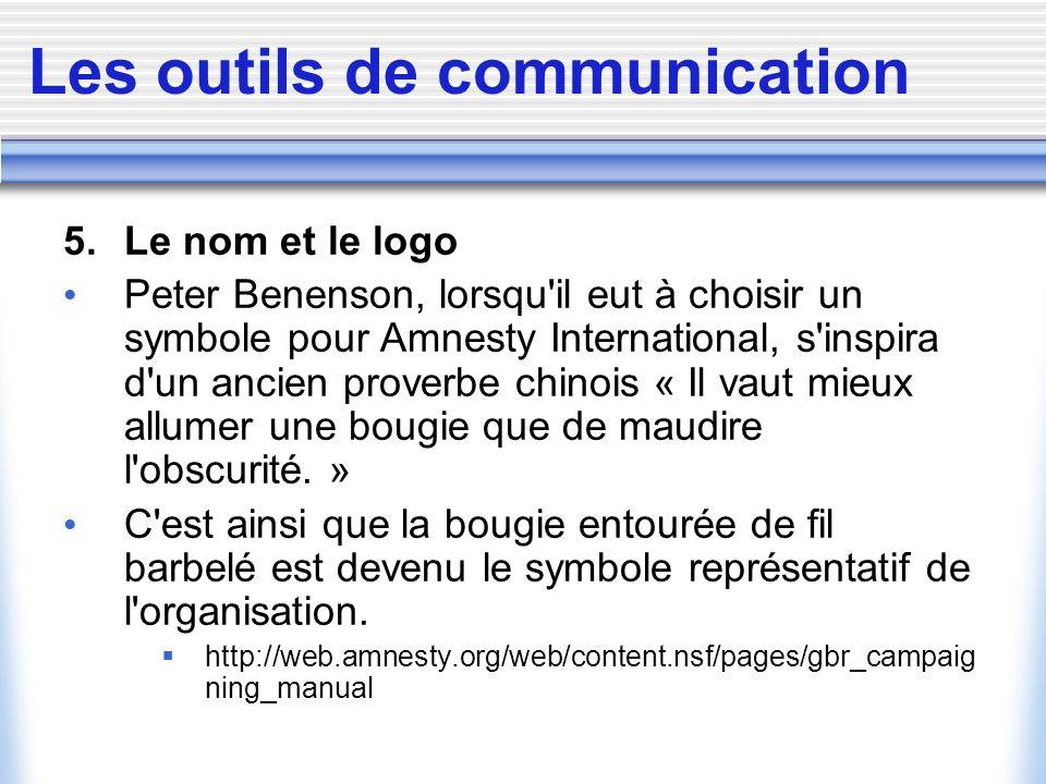 Les outils de communication 5. Le nom et le logo Peter Benenson, lorsqu'il eut à choisir un symbole pour Amnesty International, s'inspira d'un ancien