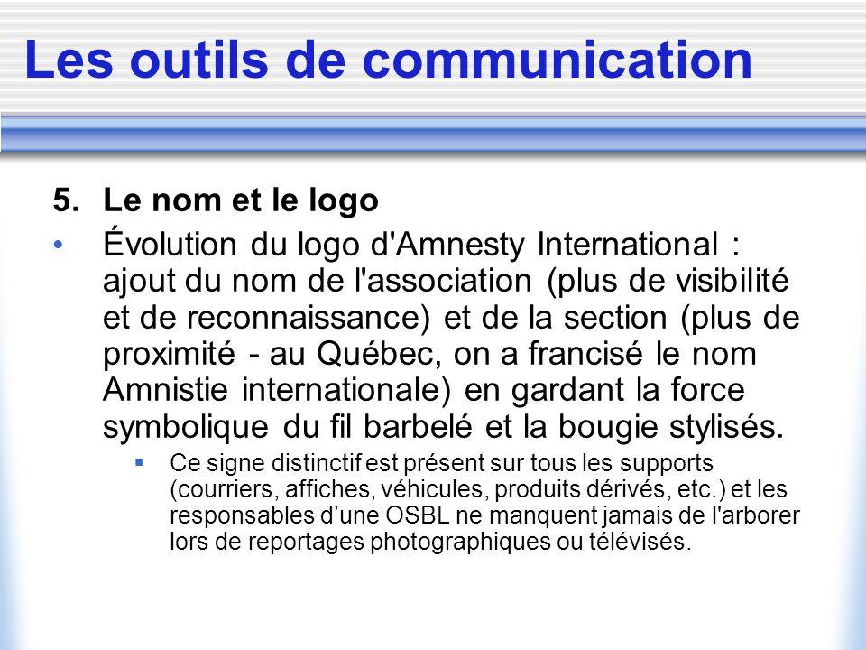 Les outils de communication 5. Le nom et le logo Évolution du logo d'Amnesty International : ajout du nom de l'association (plus de visibilité et de r