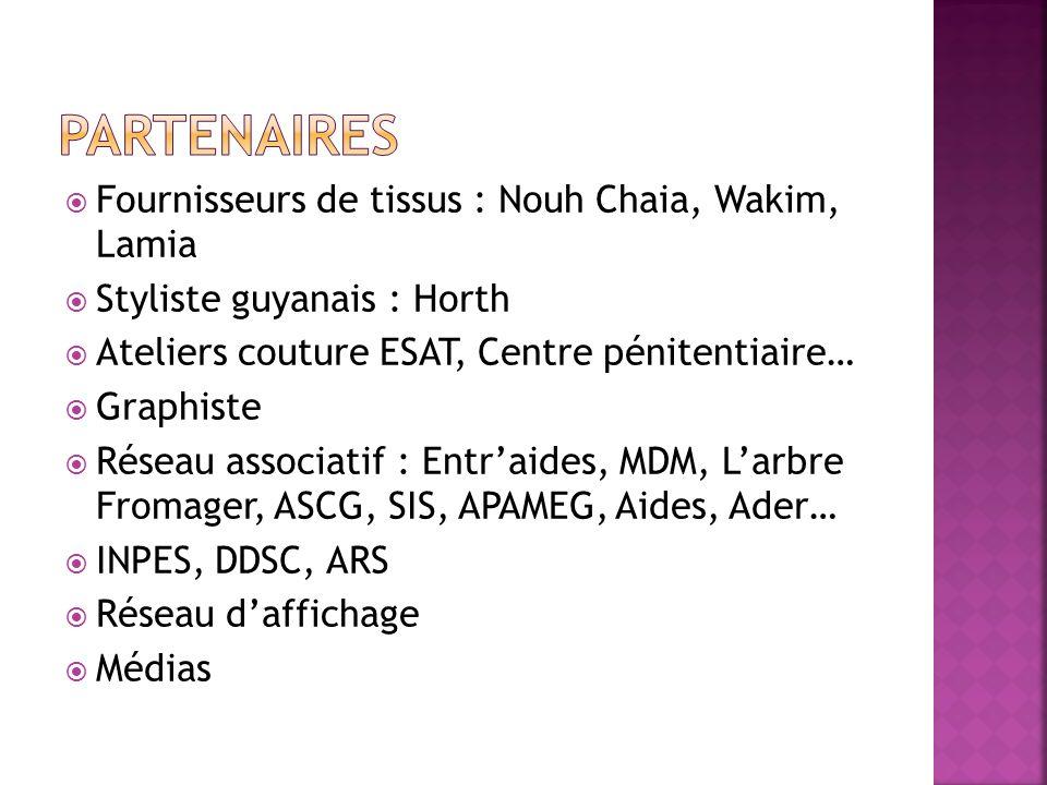 Fournisseurs de tissus : Nouh Chaia, Wakim, Lamia Styliste guyanais : Horth Ateliers couture ESAT, Centre pénitentiaire… Graphiste Réseau associatif :