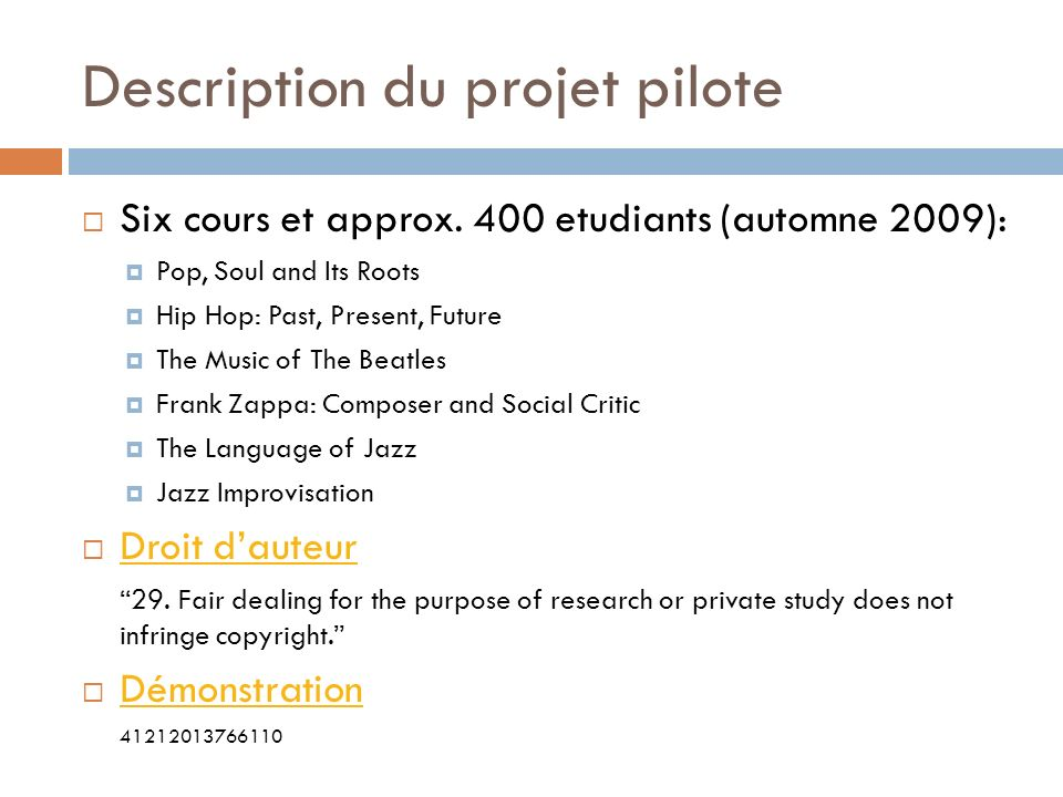 Description du projet pilote Six cours et approx. 400 etudiants (automne 2009): Pop, Soul and Its Roots Hip Hop: Past, Present, Future The Music of Th