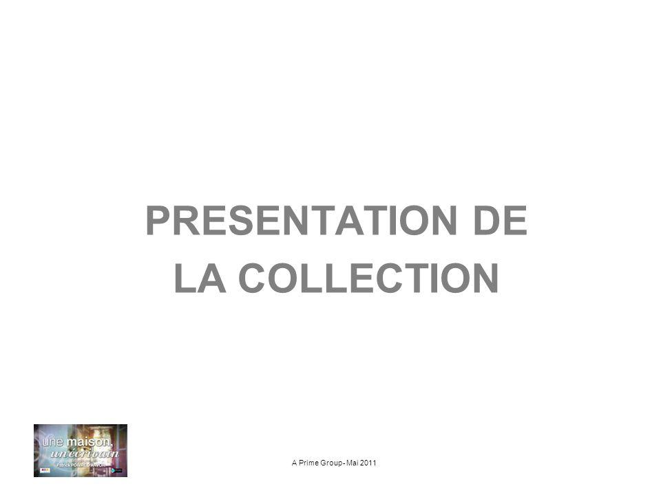 PRESENTATION DE LA COLLECTION A Prime Group- Mai 2011