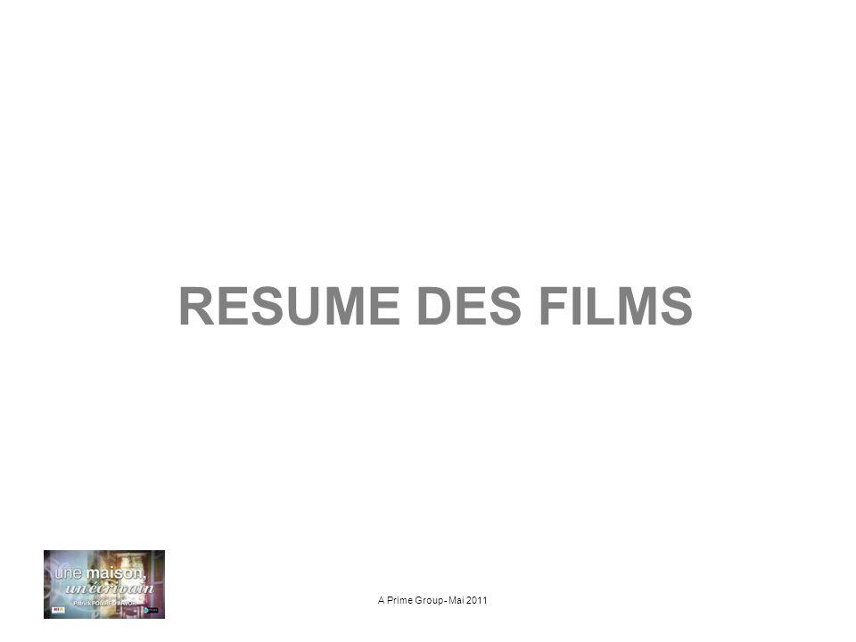 RESUME DES FILMS A Prime Group- Mai 2011