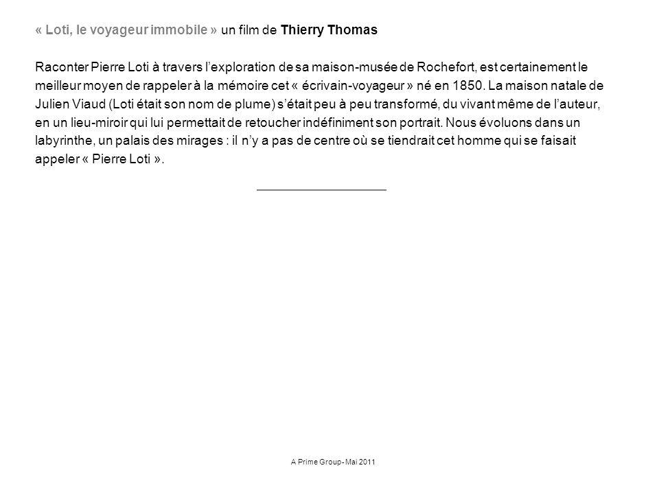 « Loti, le voyageur immobile » un film de Thierry Thomas Raconter Pierre Loti à travers lexploration de sa maison-musée de Rochefort, est certainement