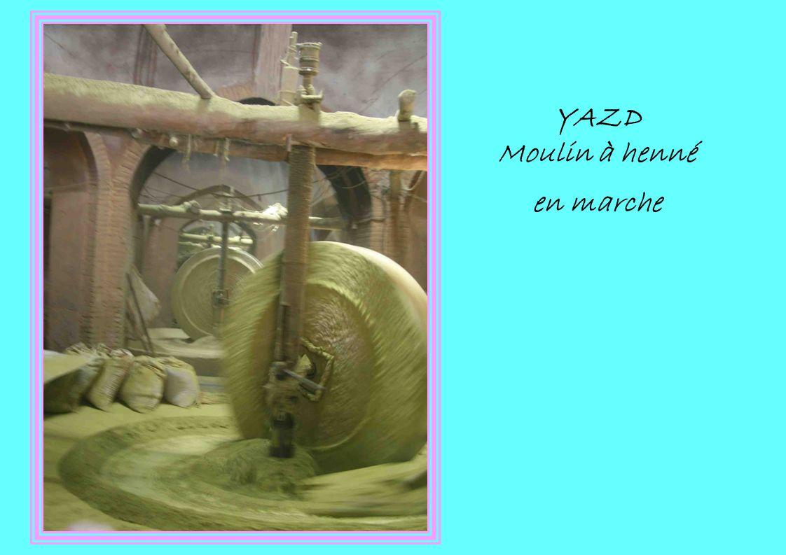 YAZD Moulin à henné en marche