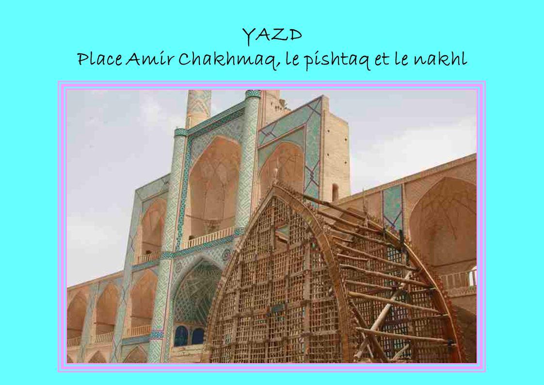 YAZD Place Amir Chakhmaq, le pishtaq et le nakhl