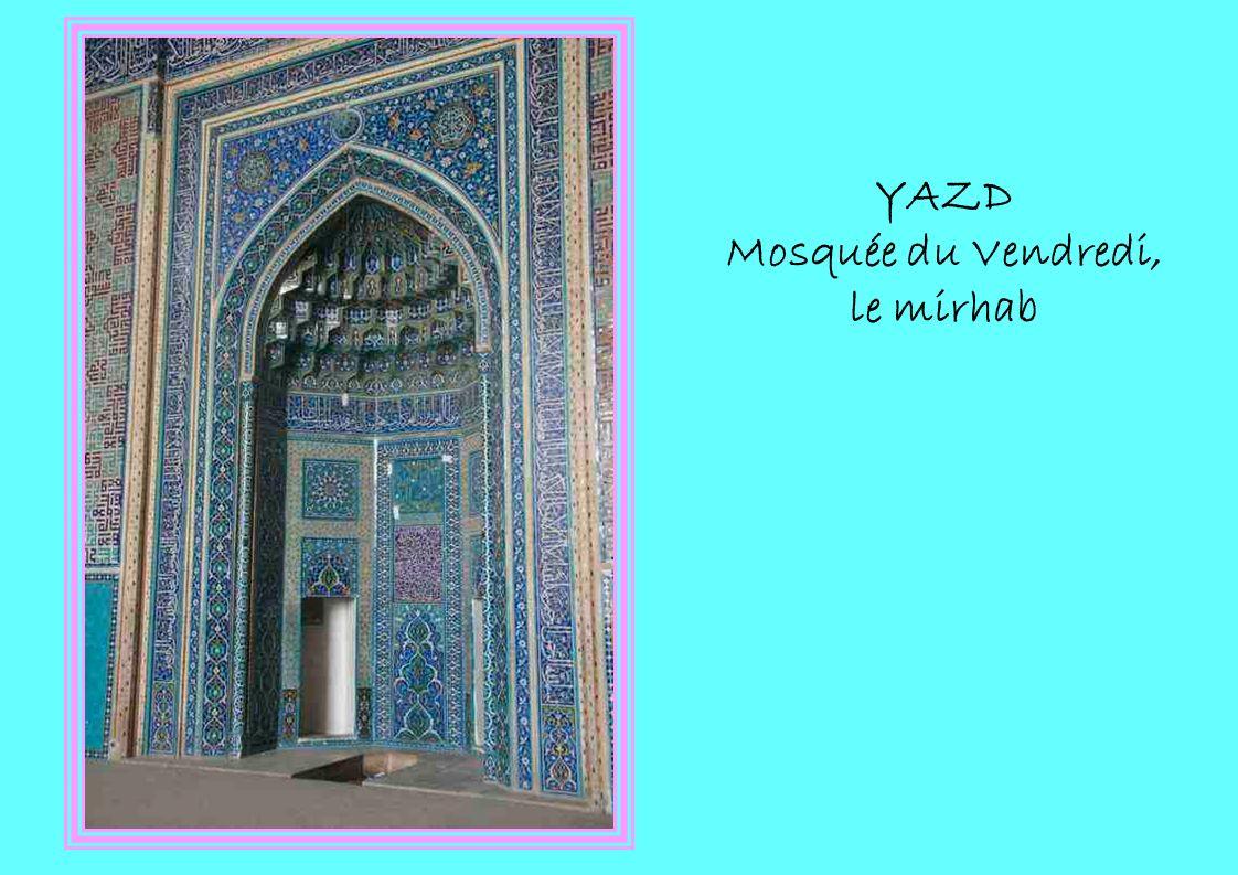 YAZD Mosquée du Vendredi, le mirhab