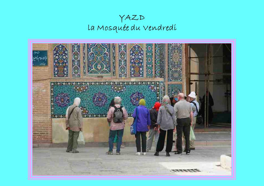 YAZD la Mosquée du Vendredi