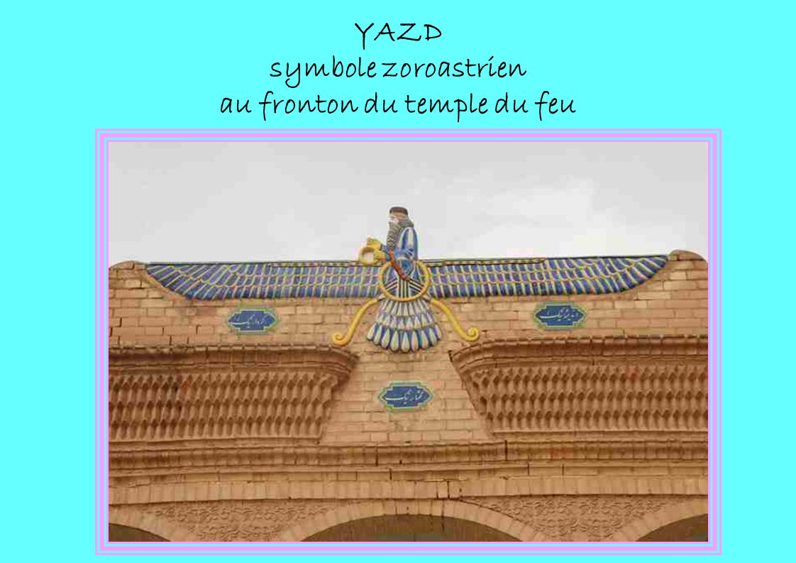 YAZD symbole zoroastrien au fronton du temple du feu