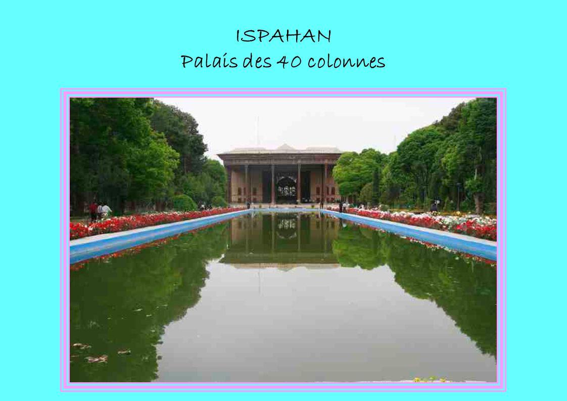 ISPAHAN Palais des 40 colonnes