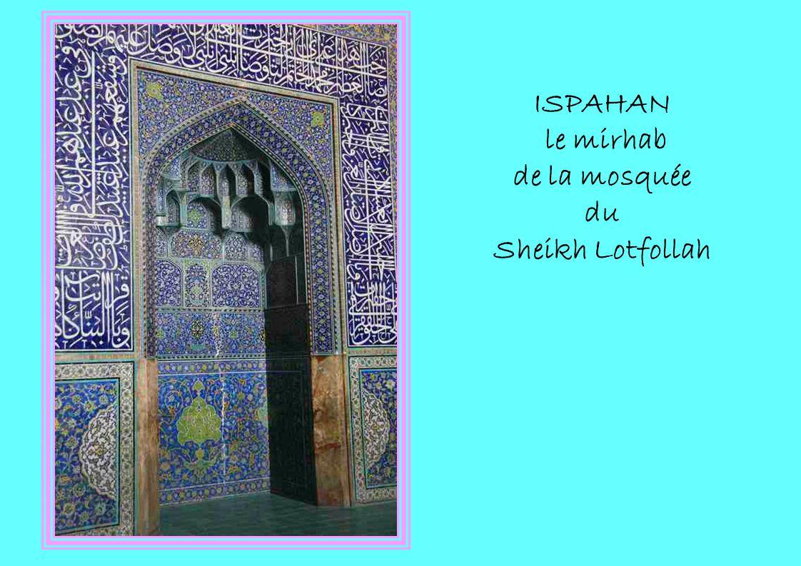 ISPAHAN le mirhab de la mosquée du Sheikh Lotfollah