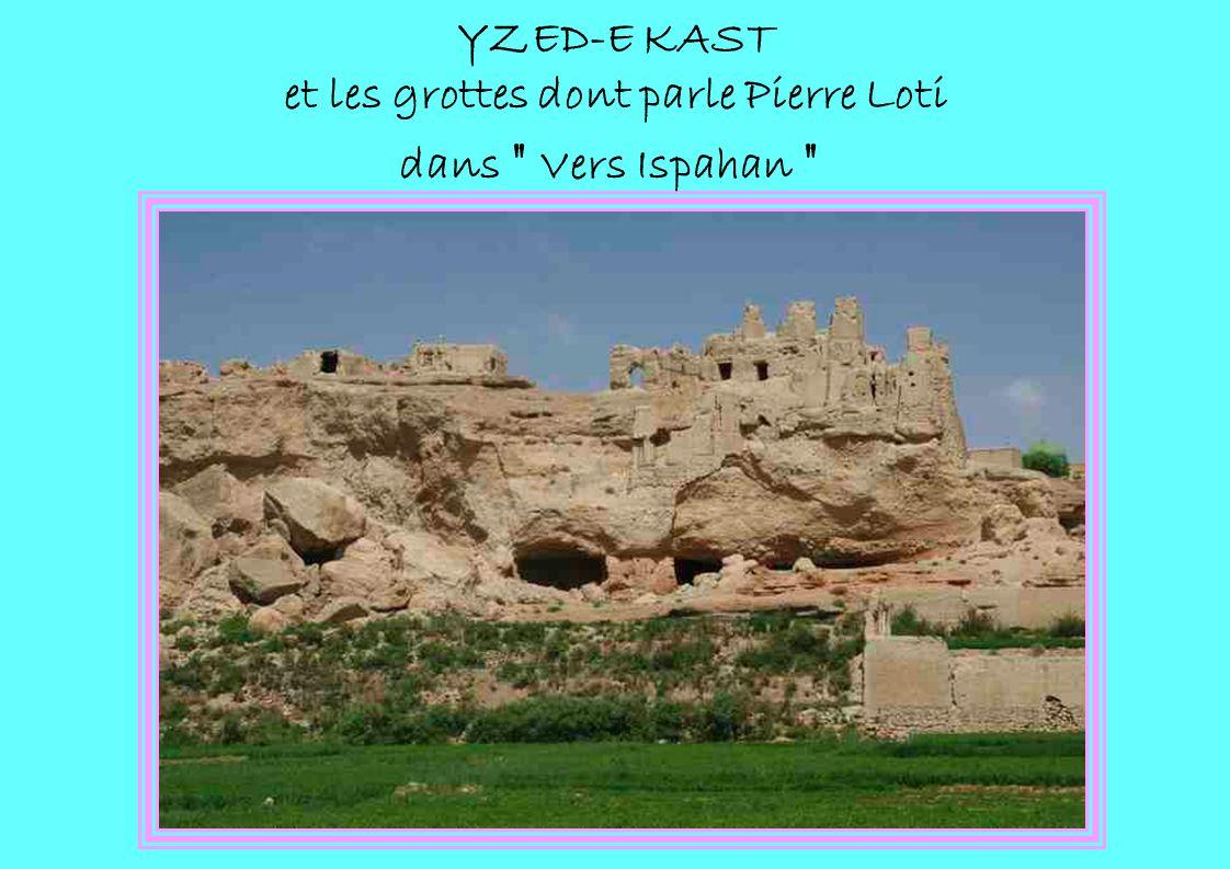 YZED-E KAST et les grottes dont parle Pierre Loti dans