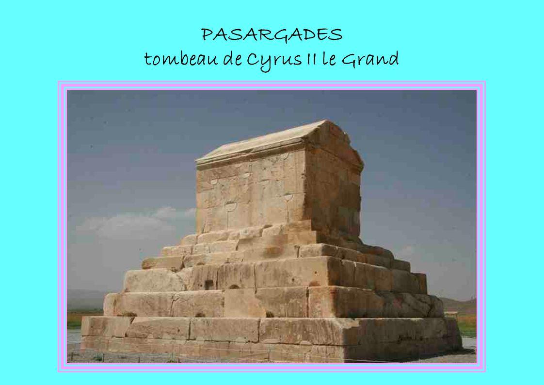 PASARGADES tombeau de Cyrus II le Grand