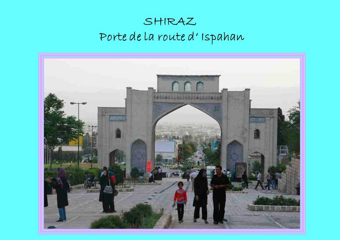 SHIRAZ Porte de la route d Ispahan