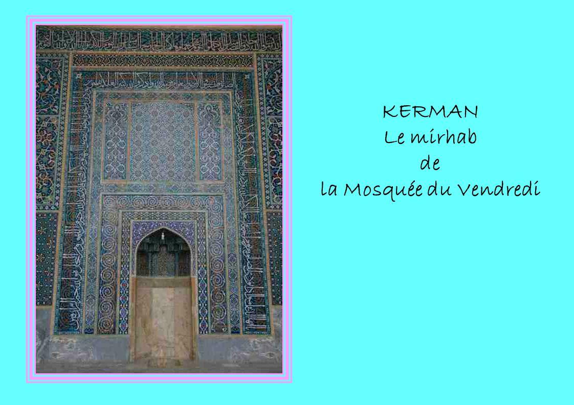 KERMAN Le mirhab de la Mosquée du Vendredi