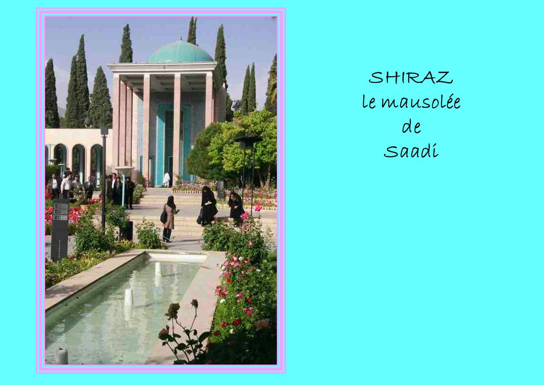 SHIRAZ le mausolée de Saadi