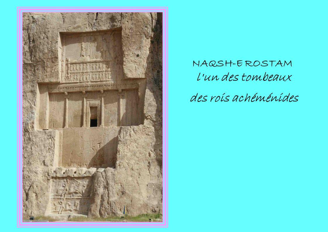 NAQSH-E ROSTAM l'un des tombeaux des rois achéménides