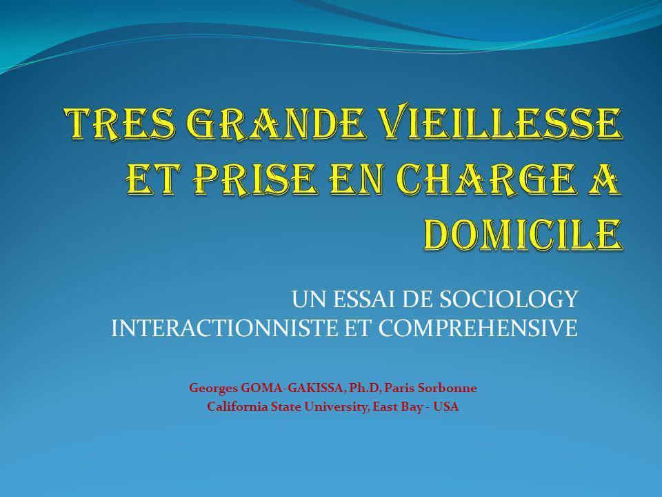 UN ESSAI DE SOCIOLOGY INTERACTIONNISTE ET COMPREHENSIVE Georges GOMA-GAKISSA, Ph.D, Paris Sorbonne California State University, East Bay - USA