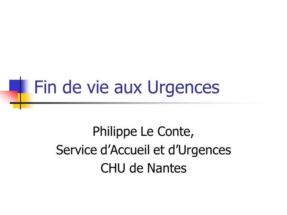 Fin de vie aux Urgences Philippe Le Conte, Service dAccueil et dUrgences CHU de Nantes
