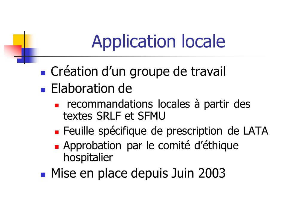 Application locale Création dun groupe de travail Elaboration de recommandations locales à partir des textes SRLF et SFMU Feuille spécifique de prescr
