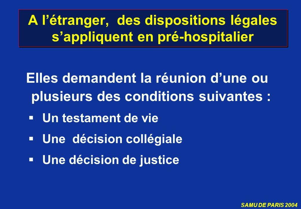 SAMU DE PARIS 2004 A létranger, des dispositions légales sappliquent en pré-hospitalier Elles demandent la réunion dune ou plusieurs des conditions su