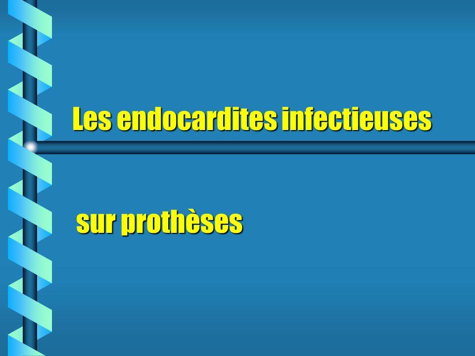 Les endocardites infectieuses sur prothèses