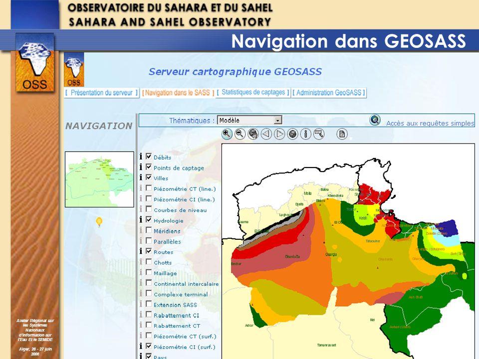 Atelier Régional sur les Systèmes Nationaux dInformation sur lEau Et le SEMIDE Alger, 26 - 27 juin 2006 Navigation dans GEOSASS