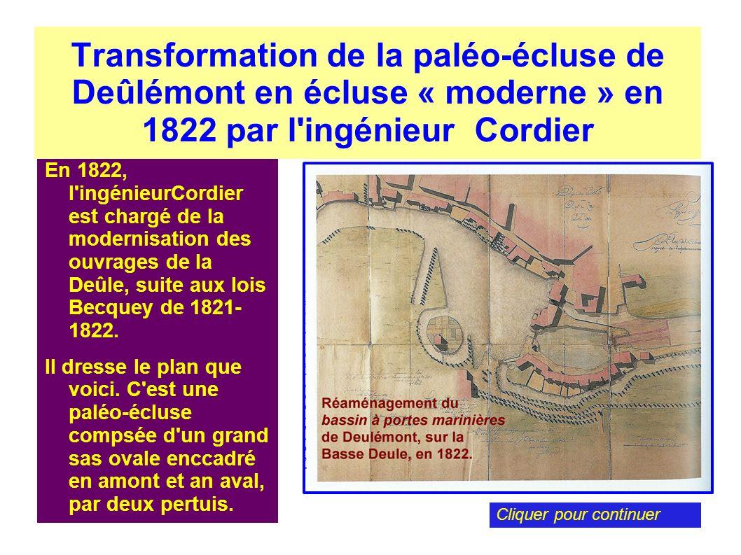 Transformation de la paléo-écluse de Deûlémont en écluse « moderne » en 1822 par l'ingénieur Cordier En 1822, l'ingénieurCordier est chargé de la mode