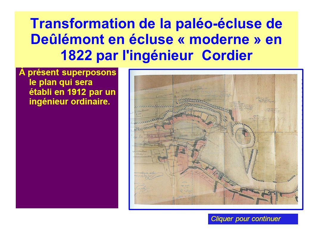 Transformation de la paléo-écluse de Deûlémont en écluse « moderne » en 1822 par l'ingénieur Cordier À présent superposons le plan qui sera établi en