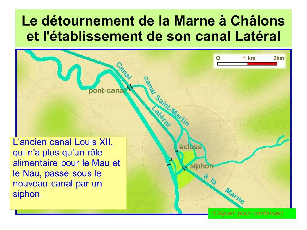 Le détournement de la Marne à Châlons pour l établissement de son canal Latéral Le détournement de la Marne à Châlons et l établissement de son canal Latéral L ancien cours de la Marne, dans sa partie abandonnée par suite du redressement de l ingénieur Colluel en 1777, prend le nom de « canal Saint-Martin », du nom de la commune près de laquelle il passe.