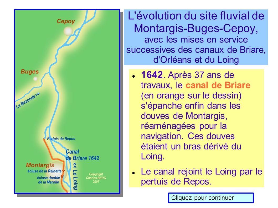 L évolution du site fluvial de Montargis-Buges-Cepoy, avec les mises en service successives des canaux de Briare, d Orléans et du Loing 1642.