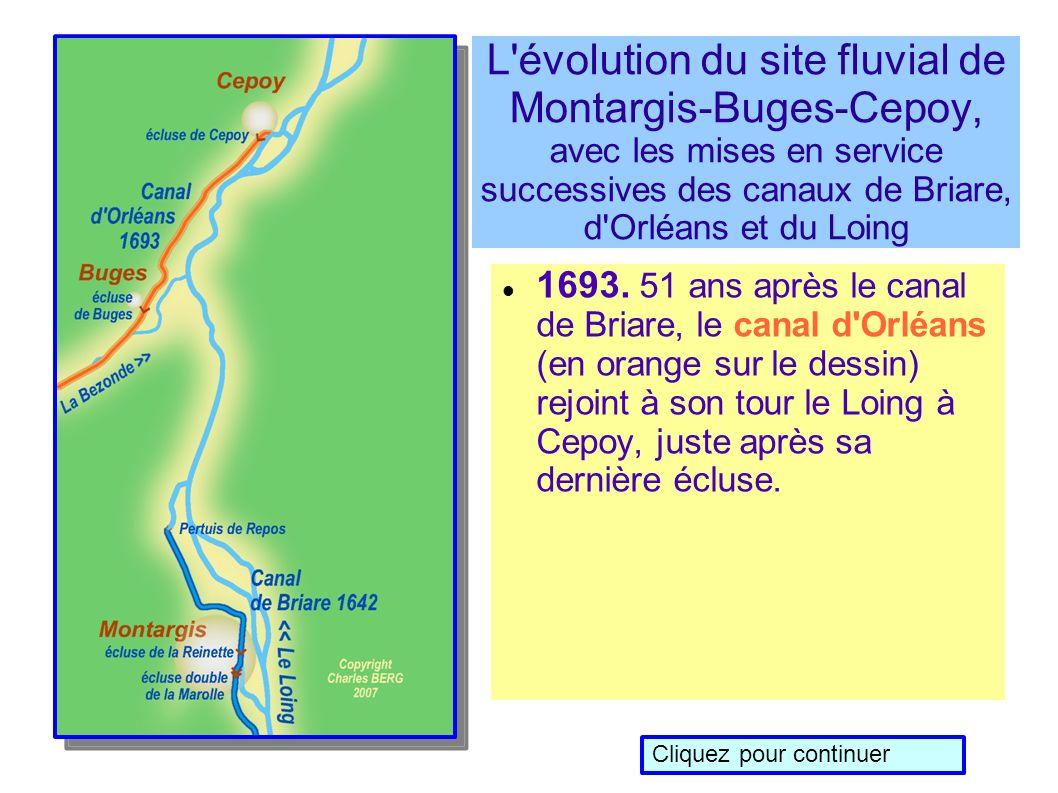 L évolution du site fluvial de Montargis-Buges-Cepoy, avec les mises en service successives des canaux de Briare, d Orléans et du Loing 1693.