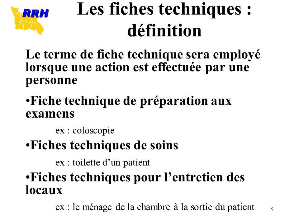 5 Les fiches techniques : définition Le terme de fiche technique sera employé lorsque une action est effectuée par une personne Fiche technique de pré