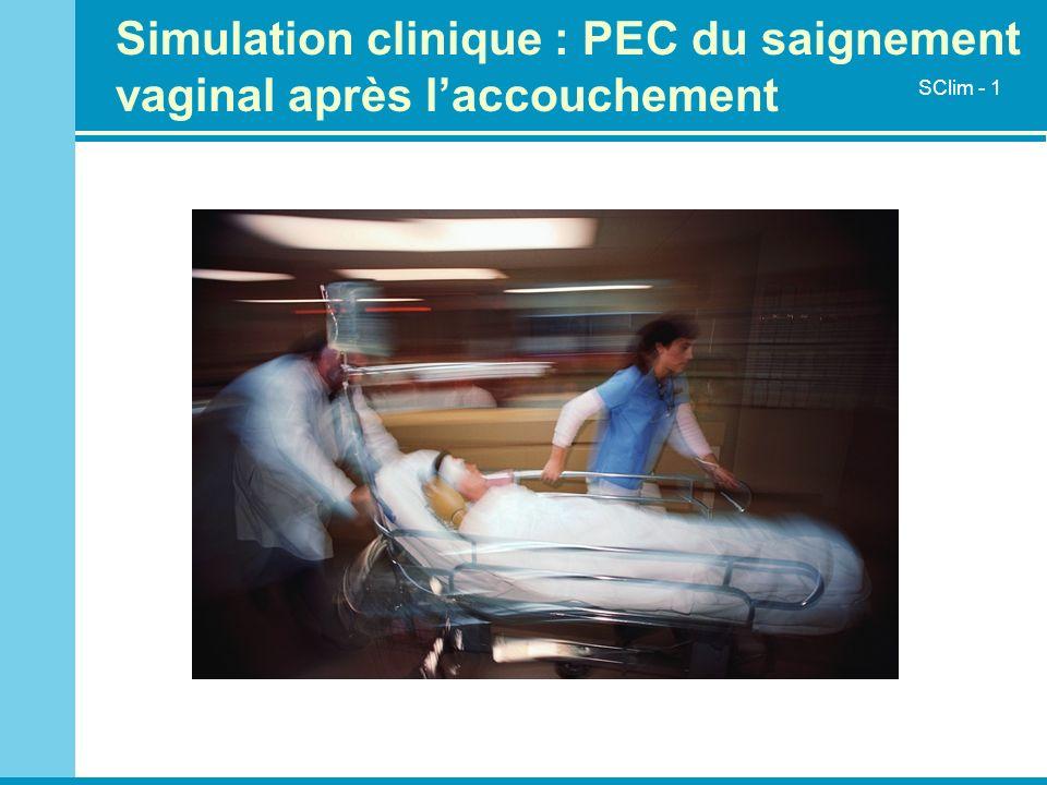 Simulation clinique : PEC du saignement vaginal après laccouchement SClim - 1