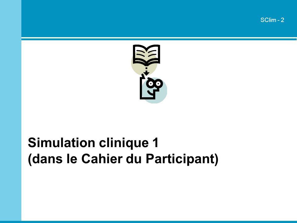 Simulation clinique 1 (dans le Cahier du Participant) SClim - 2