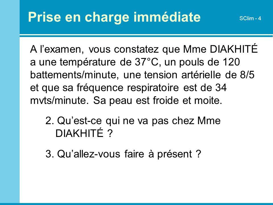 A lexamen, vous constatez que Mme DIAKHITÉ a une température de 37°C, un pouls de 120 battements/minute, une tension artérielle de 8/5 et que sa fréqu