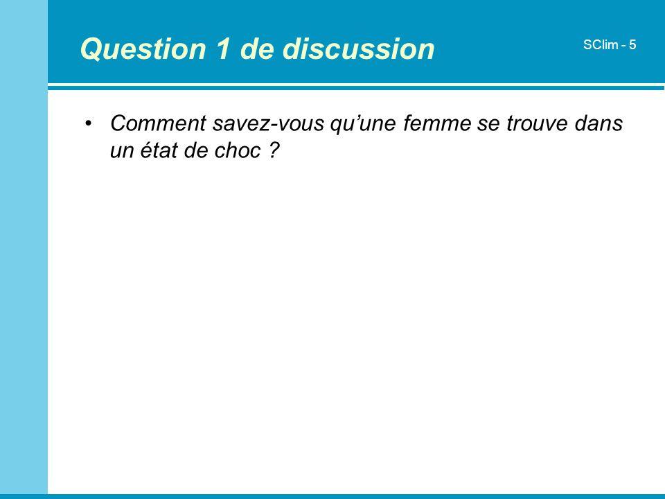 Question 1 de discussion Comment savez-vous quune femme se trouve dans un état de choc ? SClim - 5
