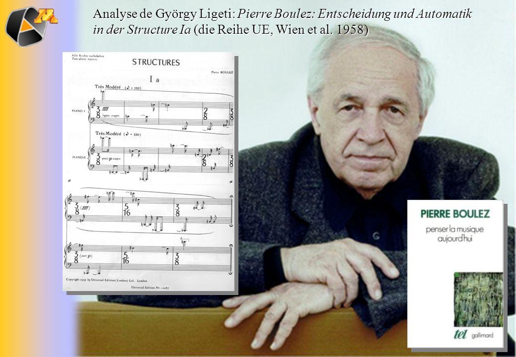 Analyse de György Ligeti: Pierre Boulez: Entscheidung und Automatik in der Structure Ia (die Reihe UE, Wien et al. 1958)