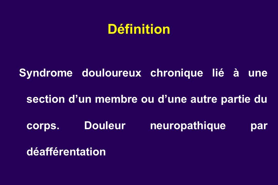 Définition Syndrome douloureux chronique lié à une section dun membre ou dune autre partie du corps. Douleur neuropathique par déafférentation