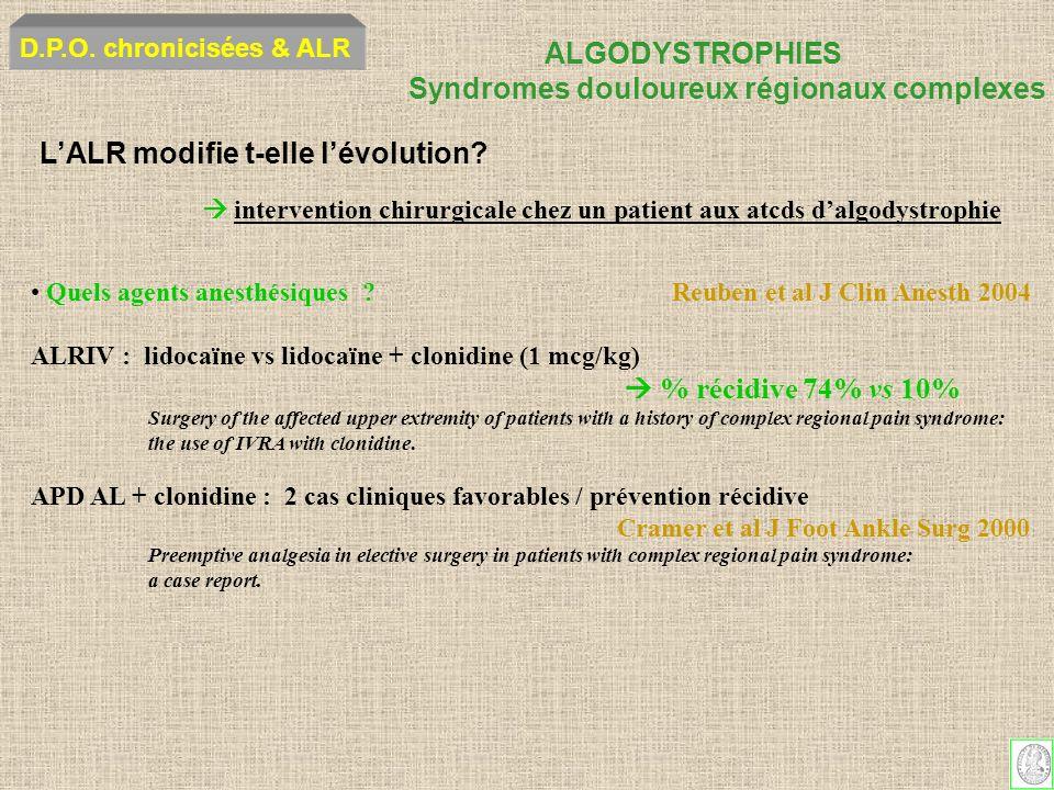 ALGODYSTROPHIES Syndromes douloureux régionaux complexes D.P.O. chronicisées & ALR intervention chirurgicale chez un patient aux atcds dalgodystrophie