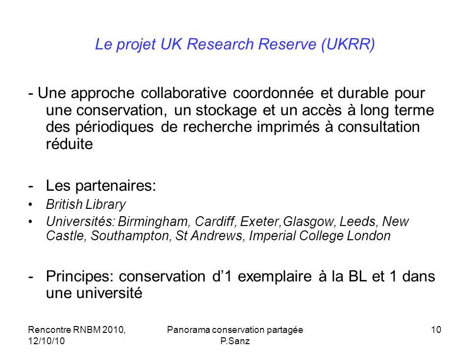 Rencontre RNBM 2010, 12/10/10 Panorama conservation partagée P.Sanz 10 Le projet UK Research Reserve (UKRR) - Une approche collaborative coordonnée et
