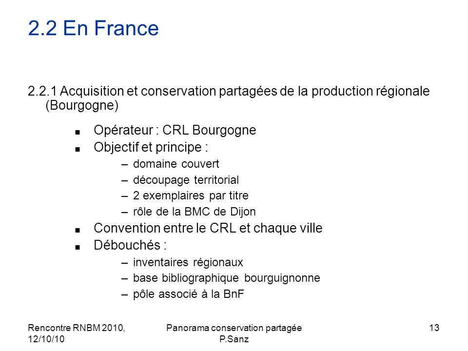 Rencontre RNBM 2010, 12/10/10 Panorama conservation partagée P.Sanz 13 2.2 En France 2.2.1 Acquisition et conservation partagées de la production régi