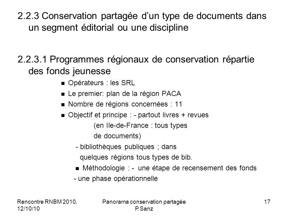 Rencontre RNBM 2010, 12/10/10 Panorama conservation partagée P.Sanz 17 2.2.3 Conservation partagée dun type de documents dans un segment éditorial ou