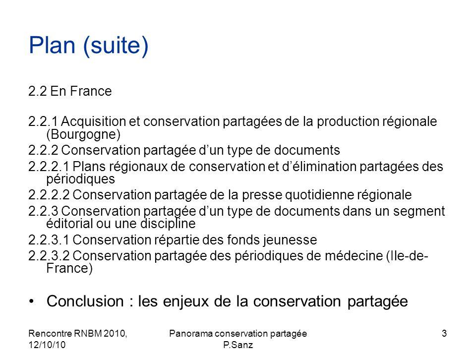 Rencontre RNBM 2010, 12/10/10 Panorama conservation partagée P.Sanz 3 Plan (suite) 2.2 En France 2.2.1 Acquisition et conservation partagées de la pro