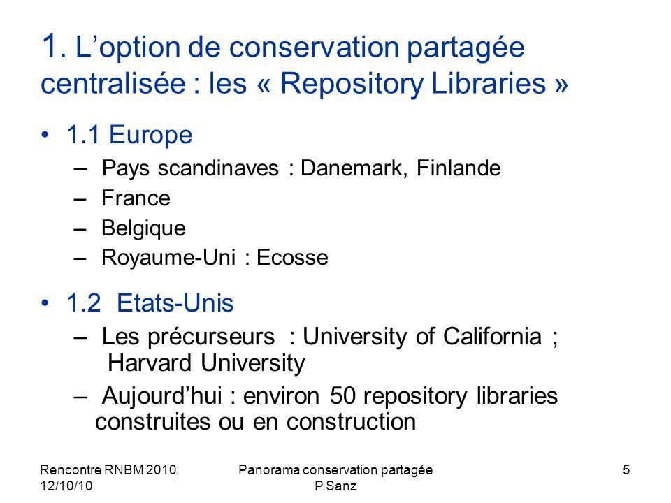 Rencontre RNBM 2010, 12/10/10 Panorama conservation partagée P.Sanz 5 1. Loption de conservation partagée centralisée : les « Repository Libraries » 1