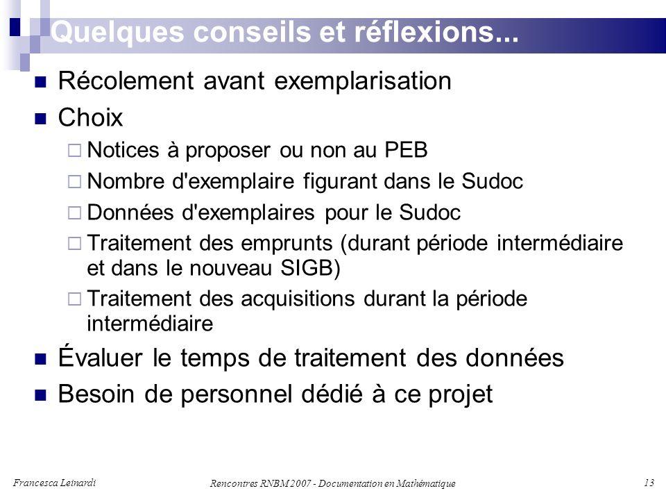 Francesca Leinardi 13 Rencontres RNBM 2007 - Documentation en Mathématique Quelques conseils et réflexions...